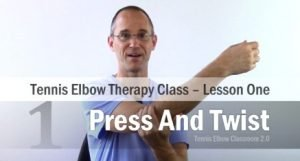 Tennis Elbow Therapy Class Lesson One: Press And Twist