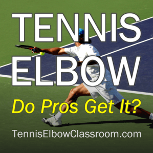 Do Pros Get Tennis Elbow?