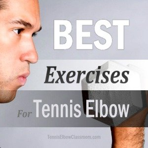 What are the best exercises for Tennis Elbow rehab?