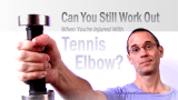 Working out with Tennis Elbow: Is it a good idea?