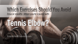 Exercises to avoid, stop or modify if you have Tennis Elbow