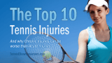 The top ten tennis-related injuries