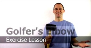 Lesson on exercises for Golfer's Elbow
