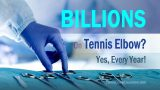 Tennis Elbow And Other Elbow Injuries On The Rise Globally – Costing Us Billions!
