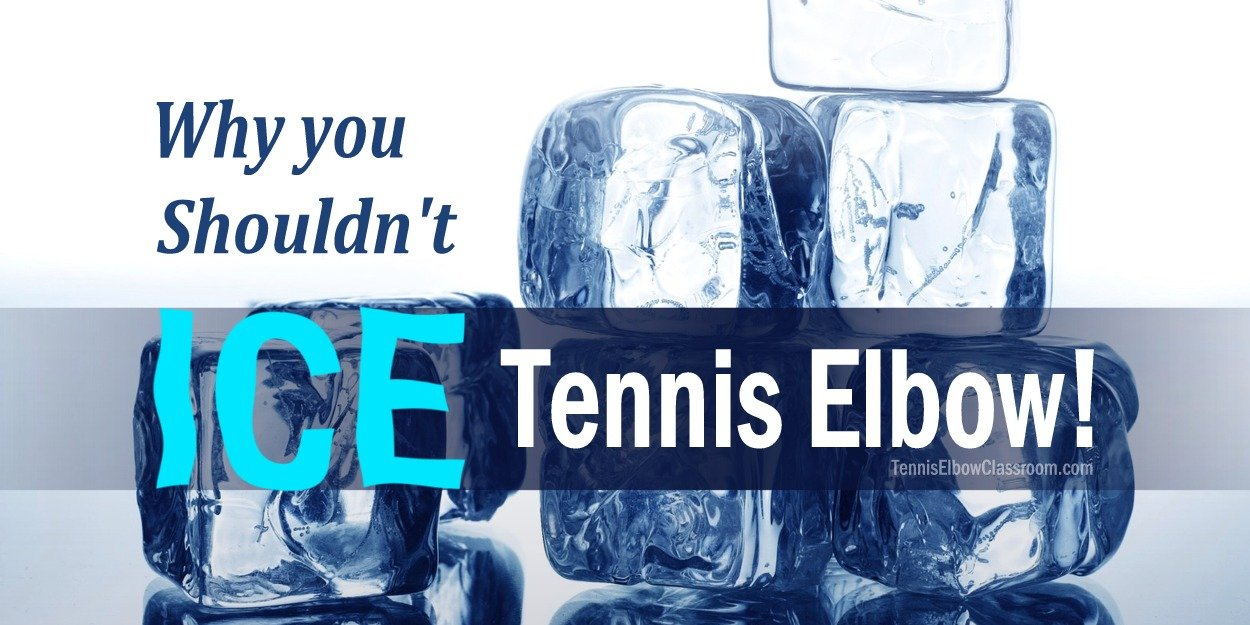 Why ice and cold are not the way to treat Tennis or Golfer's Elbow